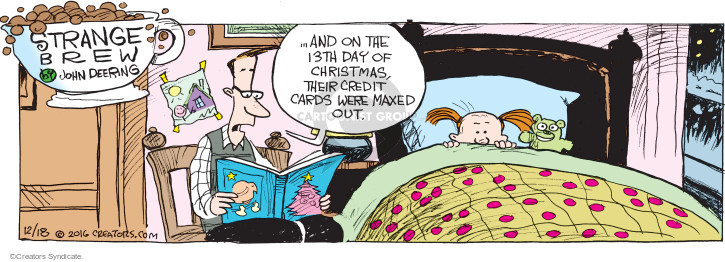 … and on the 13th day of Christmas, their credit cards were maxed out.