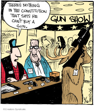 Theres nothing in the Constitution that says he cant buy a gun. Gun Show.