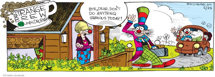 Comic Strip John Deering  Strange Brew 2017-06-25 clown