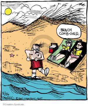 Beach comb-over.