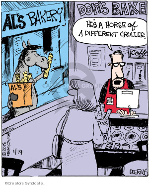 Als Bakery. Als. Dons Bakery. Hes a horse of a different cruller.