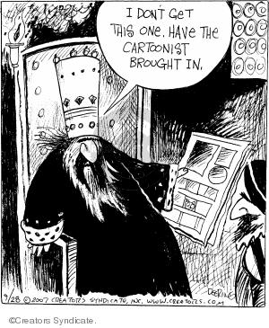 Cartoonist John Deering  Strange Brew 2007-09-28 king
