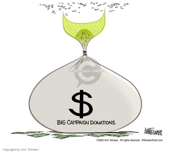Big campaign donations.