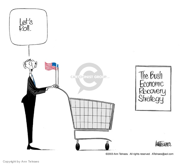 Lets roll. The Bush economic recovery strategy.
