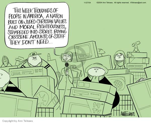 Ann Telnaes  Ann Telnaes' Editorial Cartoons 2004-11-27 consumerism