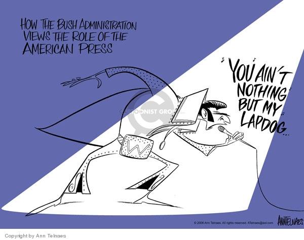 Ann Telnaes  Ann Telnaes' Editorial Cartoons 2006-06-30 Bush administration
