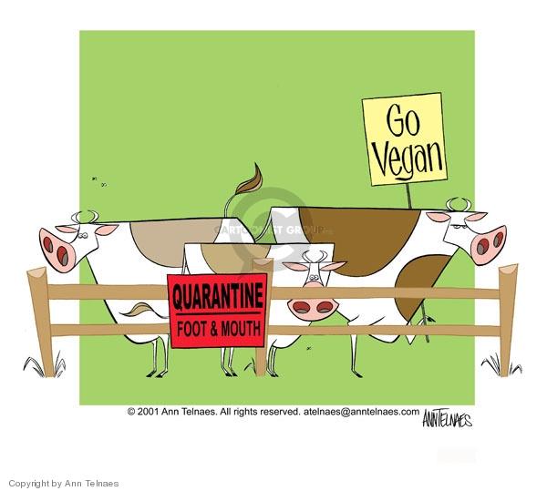 Quarantine.  Foot & Mouth.  Go vegan.