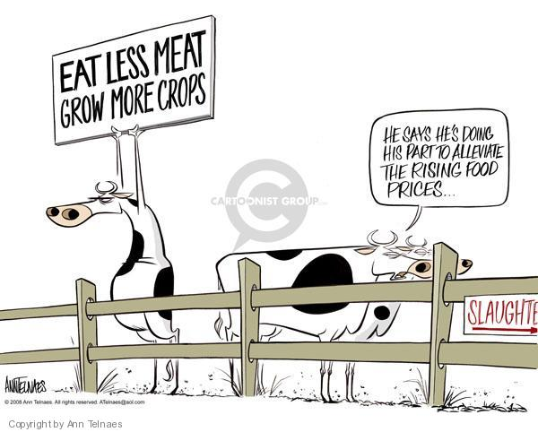 Eat less meat. Grow more crops. He says hes doing his part to alleviate the rising food prices … Slaughter.