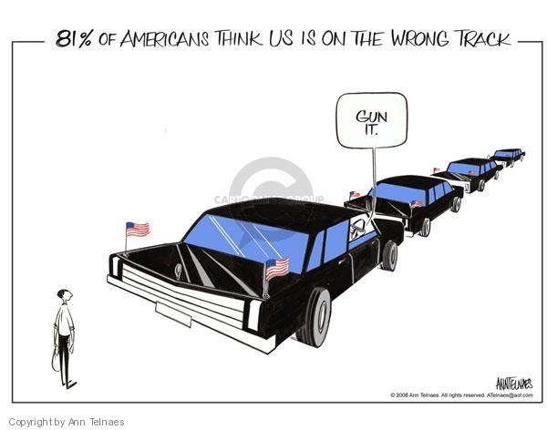 81% of Americans think US is on the wrong track.  Gun it.