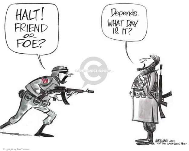 Halt! Friend or foe? Depends. What day is it?