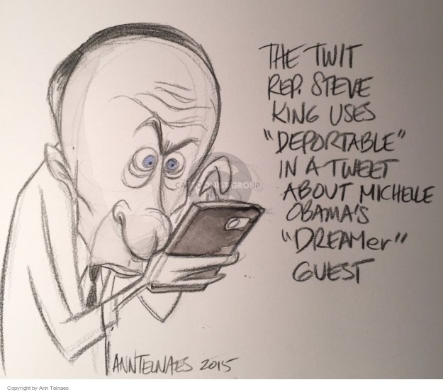 "The twit Rep. Steve King uses ""deportable"" in a tweet about Michelle Obamas ""DREAMer"" guest."