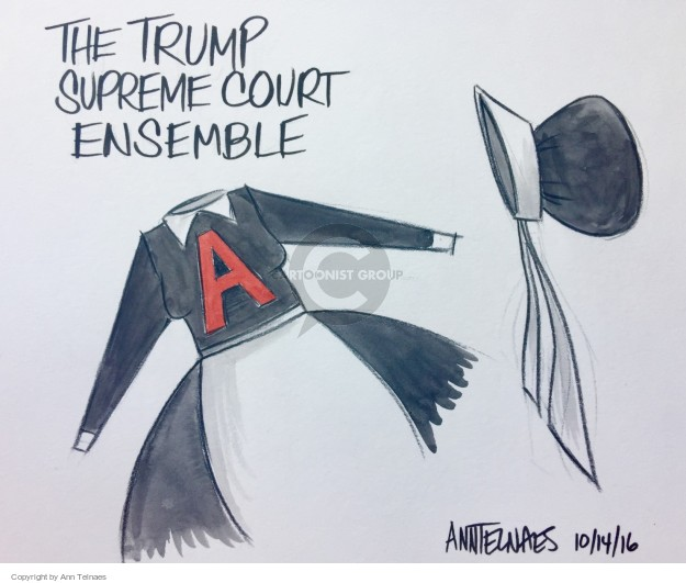 Ann Telnaes  Ann Telnaes' Editorial Cartoons 2016-10-14 supreme court nominee