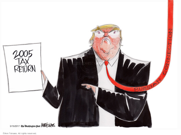 Cartoonist Ann Telnaes  Ann Telnaes' Editorial Cartoons 2017-03-15 Donald Trump taxes