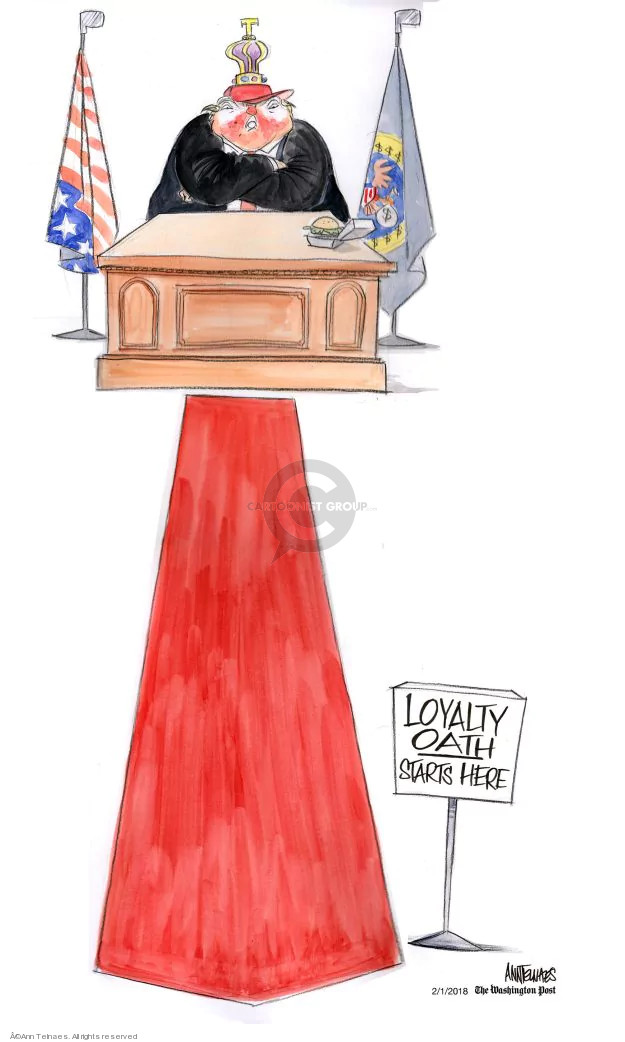 Cartoonist Ann Telnaes  Ann Telnaes' Editorial Cartoons 2018-02-01 loyalty