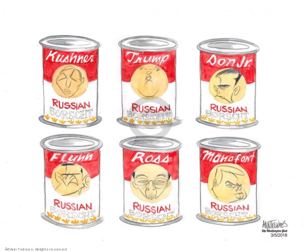 Kushner. Trump. Don Jr. Flynn. Ross. Manafort. Russian borscht.