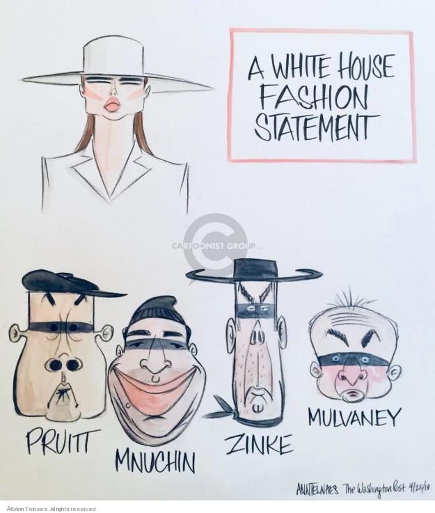 A White House Fashion Statement. Pruitt. Mnuchin. Zinke. Mulvaney.