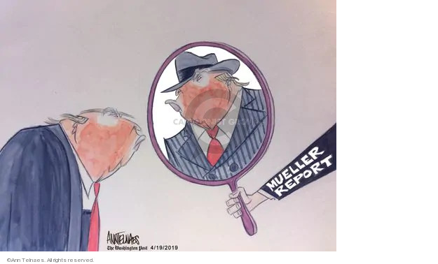 Ann Telnaes  Ann Telnaes' Editorial Cartoons 2019-04-19 Robert Mueller