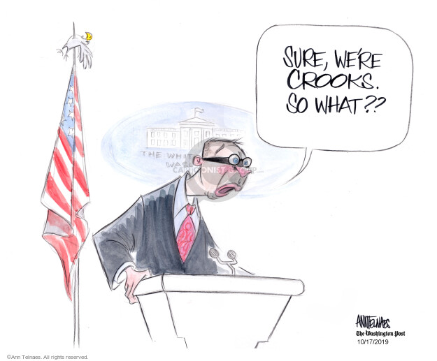 Ann Telnaes  Ann Telnaes' Editorial Cartoons 2019-10-17 presidential administration