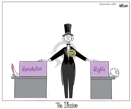 """W Stands for Women.  Reproductive Rights.  The Illusion.  (President George W. Bush stands between two halves of a woman who he has sawed in half.  The box with one half of the woman is labeled """"Reproductive"""" and the other box is labeled """"Rights."""")"""