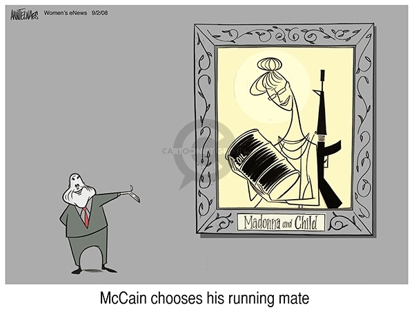 McCain chooses his running mate.  Madonna and child.  (Oil and rifle.)