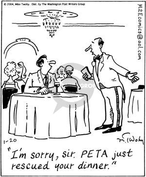 Im sorry, sir.  PETA just rescued your dinner.