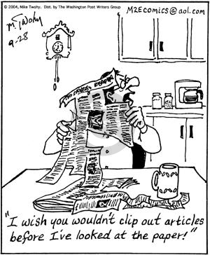 I wish you wouldnt clip out articles before Ive looked at the paper.