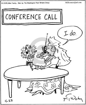 Conference Call.  I do.