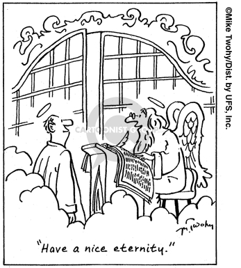 Cartoonist Mike Twohy  That's Life 2007-10-26 eternal life