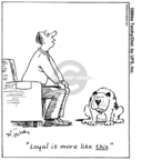 Cartoonist Mike Twohy  That's Life 2007-06-23 loyal