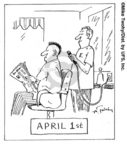 Comic Strip Mike Twohy  That's Life 2008-01-10 April Fools' Day