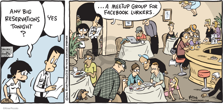 Any big reservations tonight? Yes … a meetup group for Facebook lurkers.