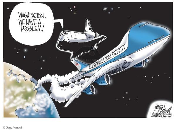 Washington, we have a problem! $1.8 trillion deficit.
