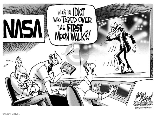 NASA. Whos the idiot who taped over the first moon walk?!