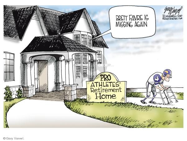 Pro Athletes Retirement Home.  Brett Favre is missing again.
