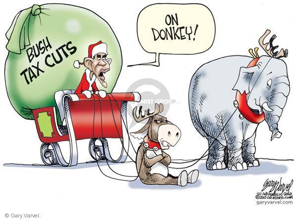 Bush Tax Cuts.  On donkey!