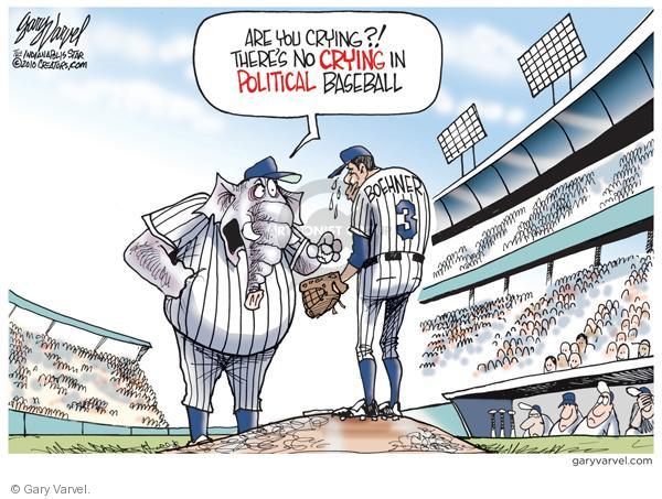 Are you crying?!  Theres no crying in political baseball.
