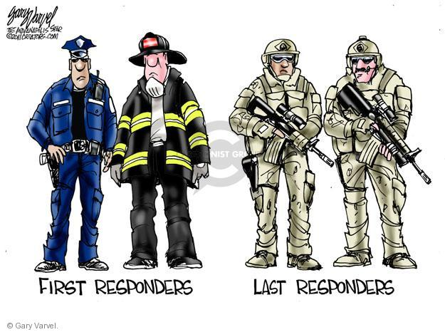 First responders.  Last responders.