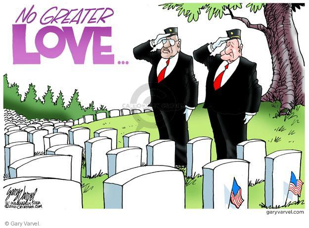 No Greater Love …