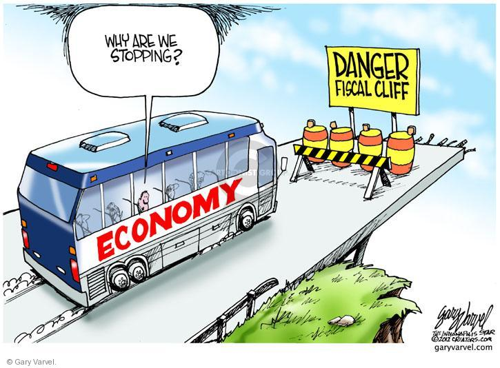 Why are we stopping? Economy. Danger. Fiscal Cliff.