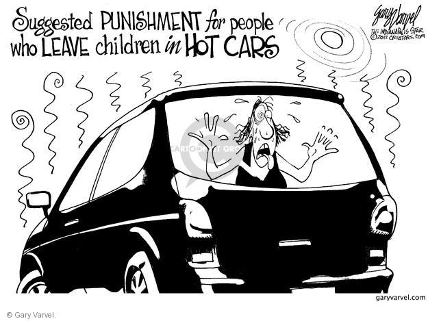 Suggested punishment for people who leave children in hot cars.