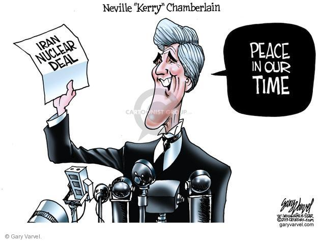 "Neville ""Kerry"" Chamberlain. Iran nuclear deal. Peace in our time."