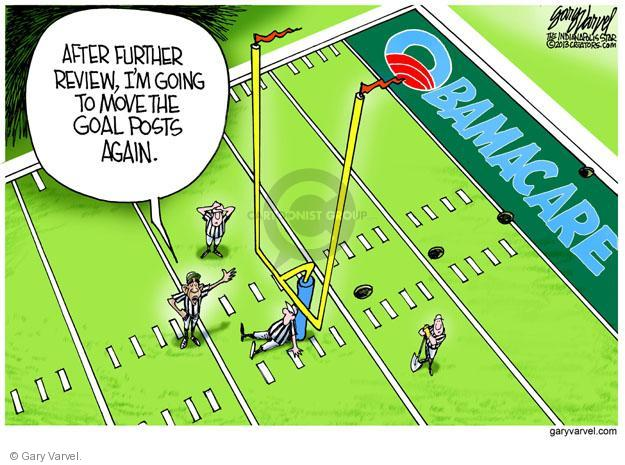 After further review, Im going to move the goal posts again. Obamacare.