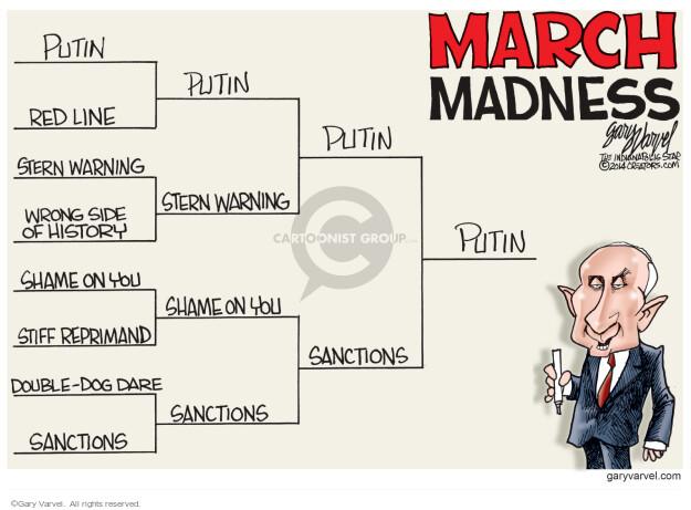 Cartoonist Gary Varvel  Gary Varvel's Editorial Cartoons 2014-03-18 Vladimir Putin