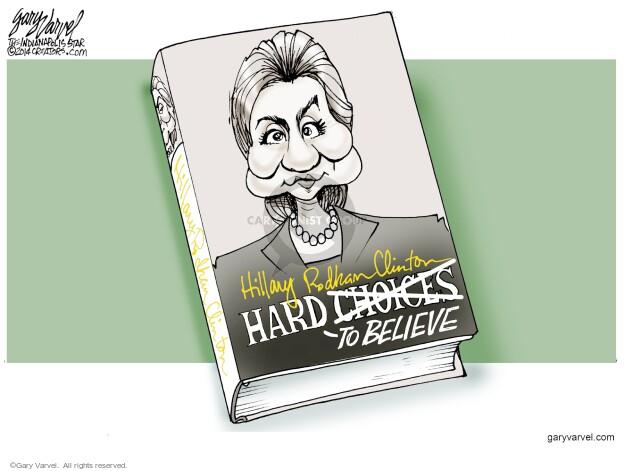 Cartoonist Gary Varvel  Gary Varvel's Editorial Cartoons 2014-06-30 hard