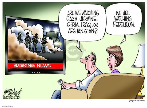 Gary Varvel  Gary Varvel's Editorial Cartoons 2014-08-20 breaking news