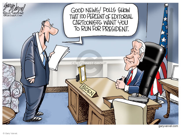 Cartoonist Gary Varvel  Gary Varvel's Editorial Cartoons 2015-08-04 2016 Election Joe Biden