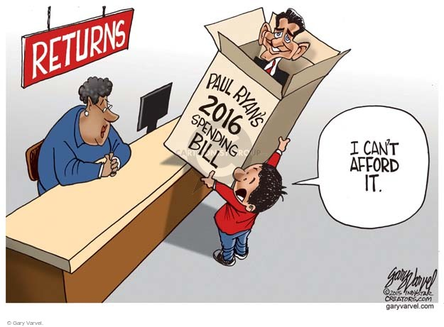 Returns. Paul Ryans 2016 Spending Bill. I cant afford it.