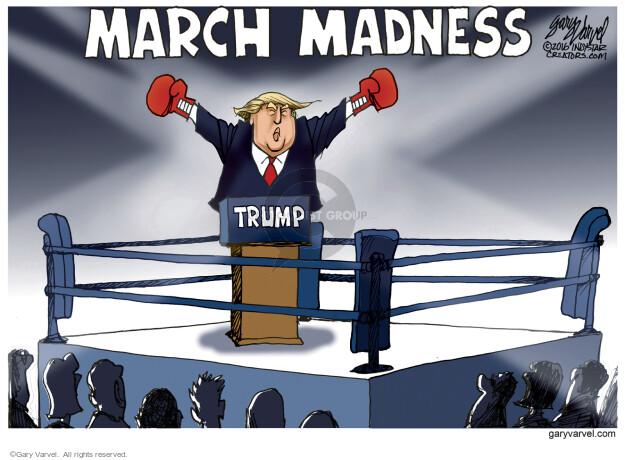 March Madness. Trump.