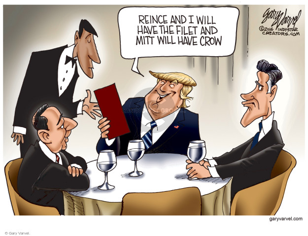 Reince and I will have the filet and Mitt will have crow.
