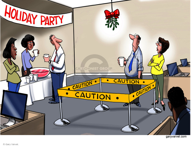 Holiday Party. Caution.